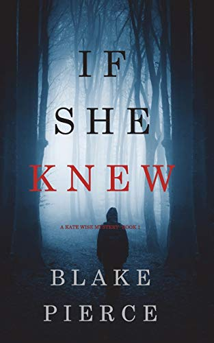 If She Knew (A Kate Wise Mystery-Book 1)