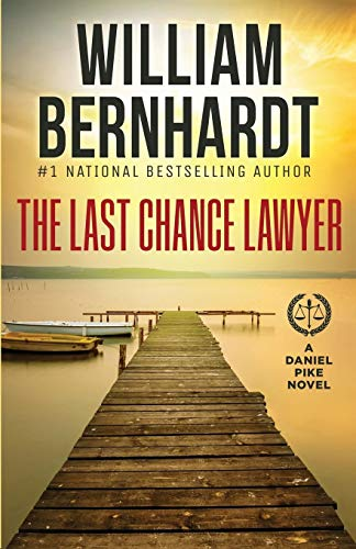 The Last Chance Lawyer (Daniel Pike Legal Thriller Series)
