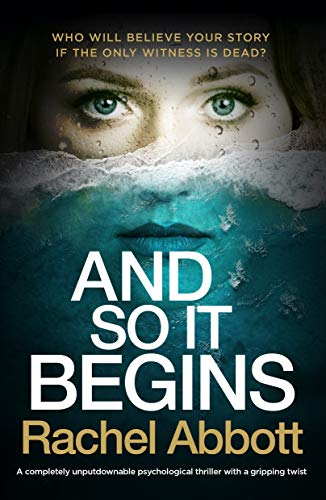 And So It Begins: A completely unputdownable psychological thriller with a gripping twist