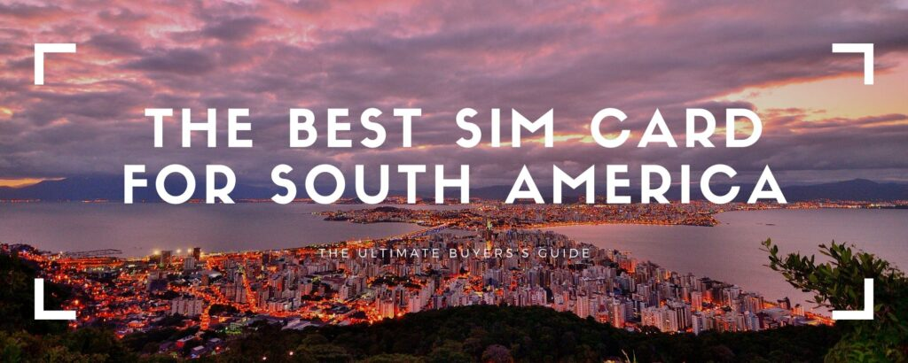 best south america sim card