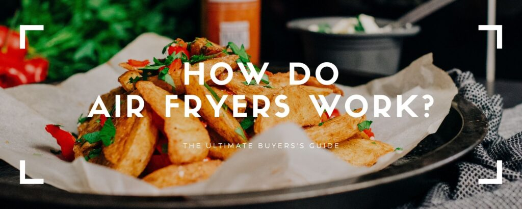 how do air fryers work
