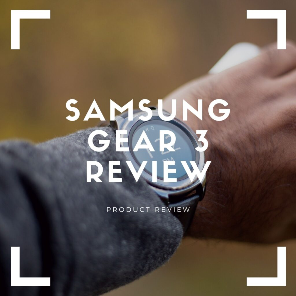 samsung gear 3 review