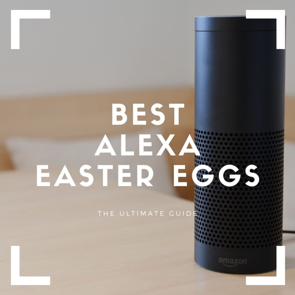 best alexa easter eggs and sayings