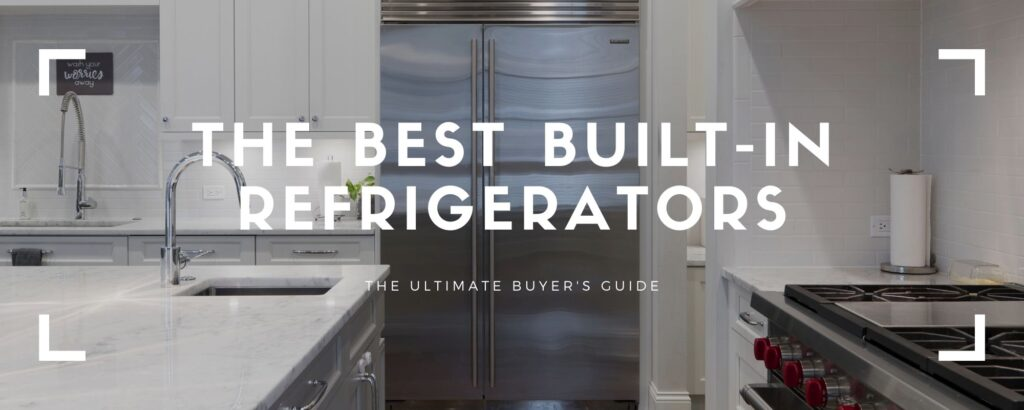 best built-in refrigerator