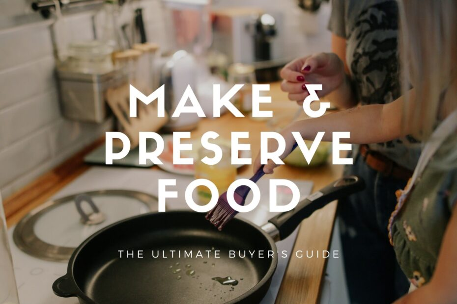 make and preserve food
