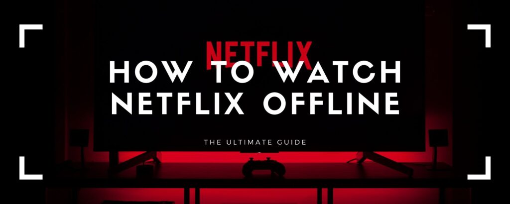 watch netflix offline