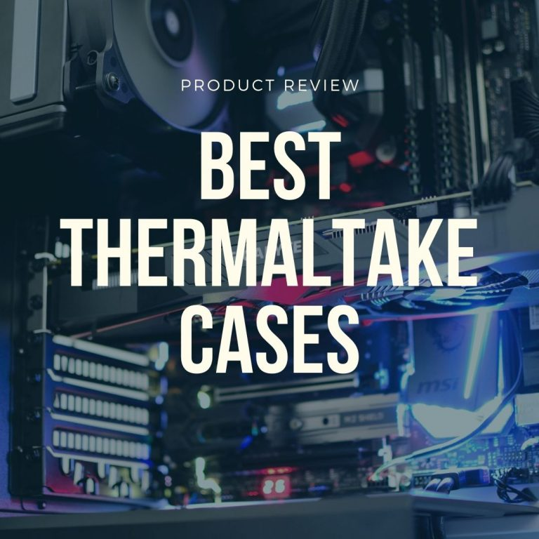 best thermaltake cases