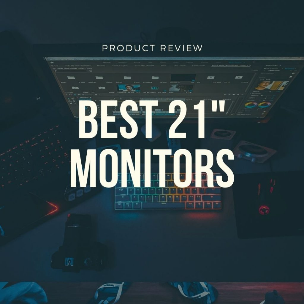 best 21 inch monitors