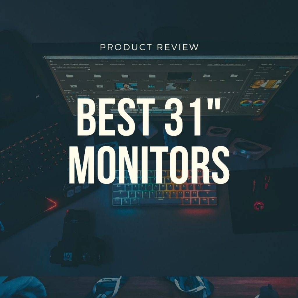 best 31 inch monitors