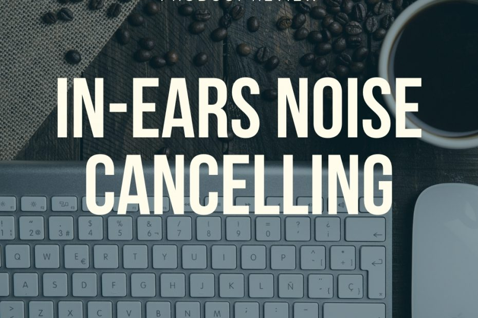 best in ears with noise cancelling