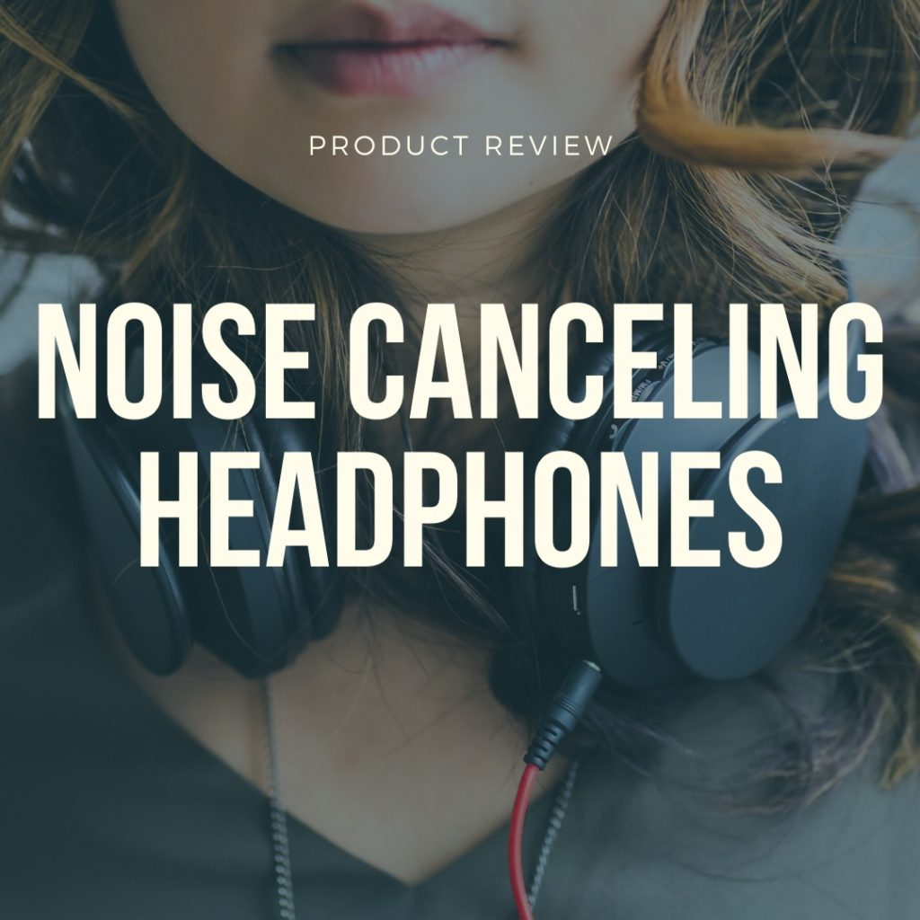 best headphones with noise cancelling