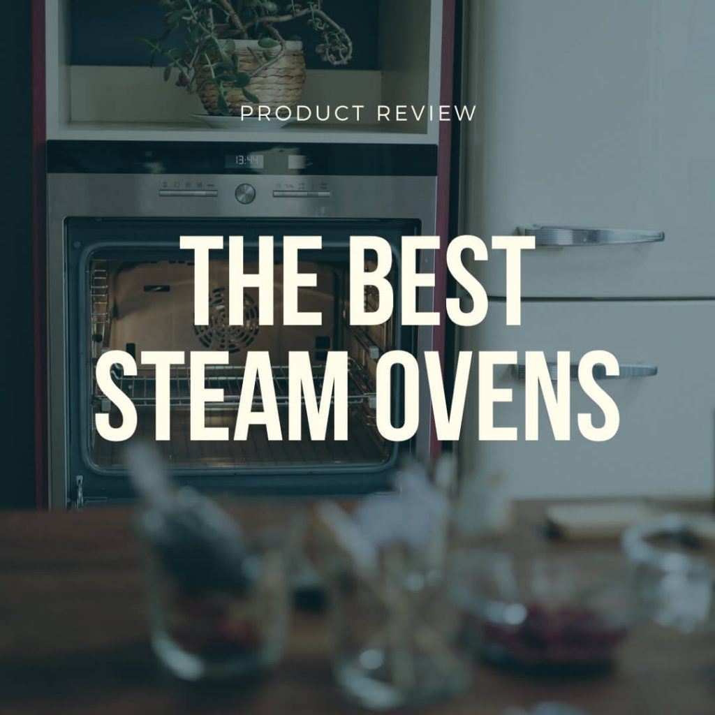 best steam ovens