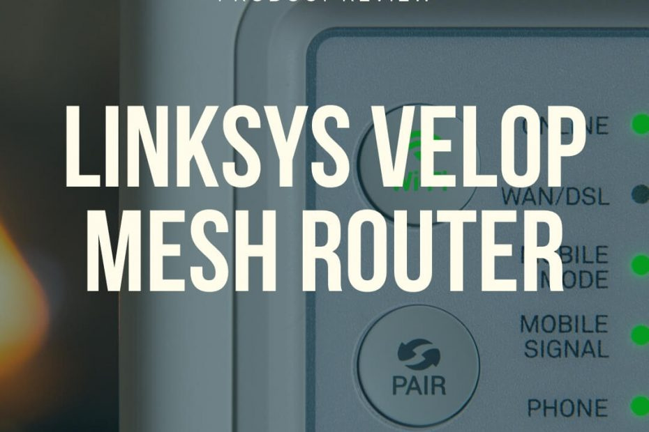 Linksys (WHW0303) Velop Mesh Router review