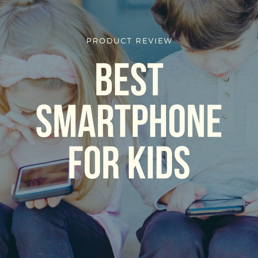 best smartphone for kids product review