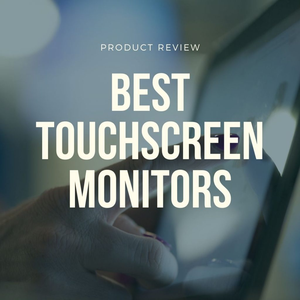 best touchscreen monitors