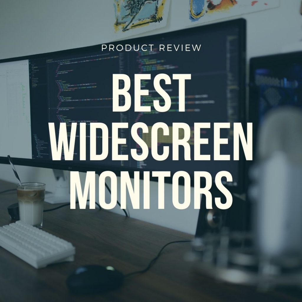 best widescreen monitors