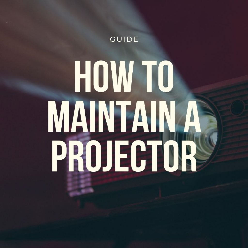 how to maintain projector