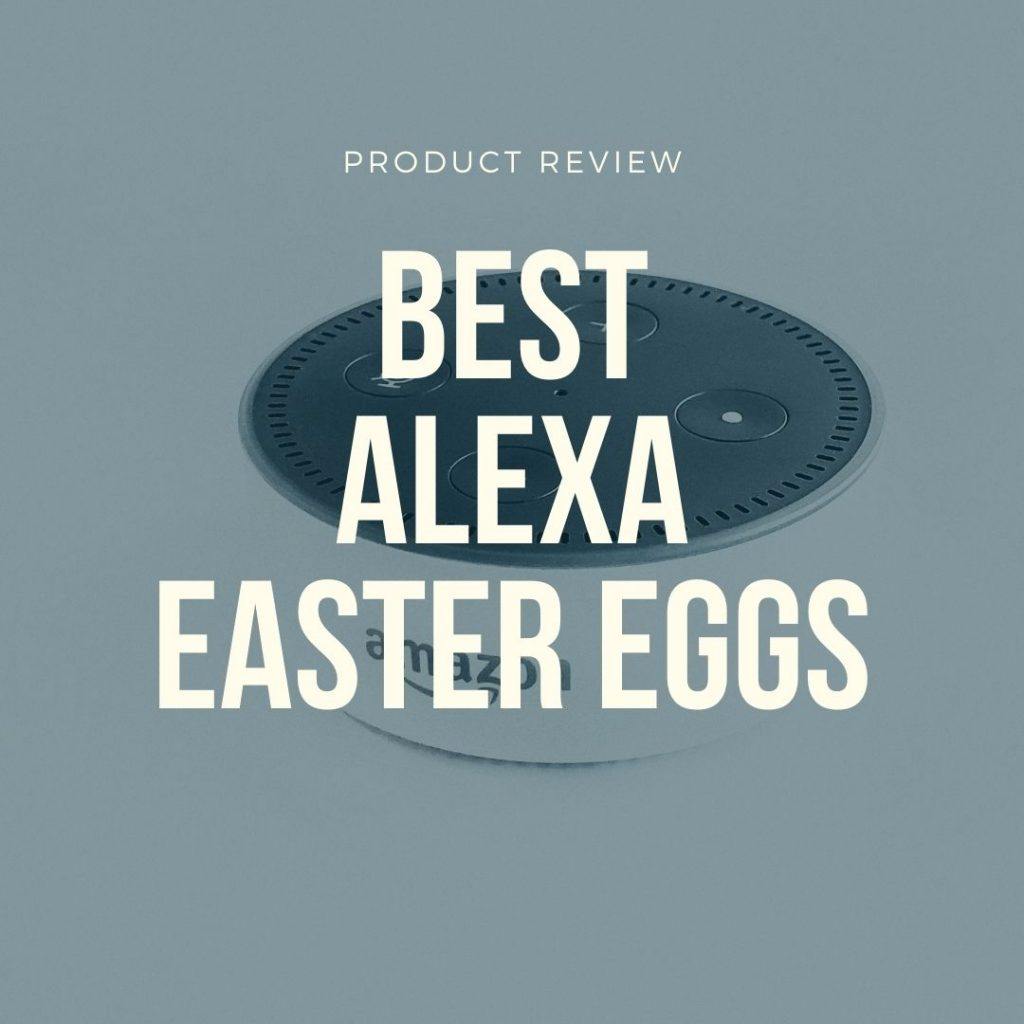 best alexa easter eggs