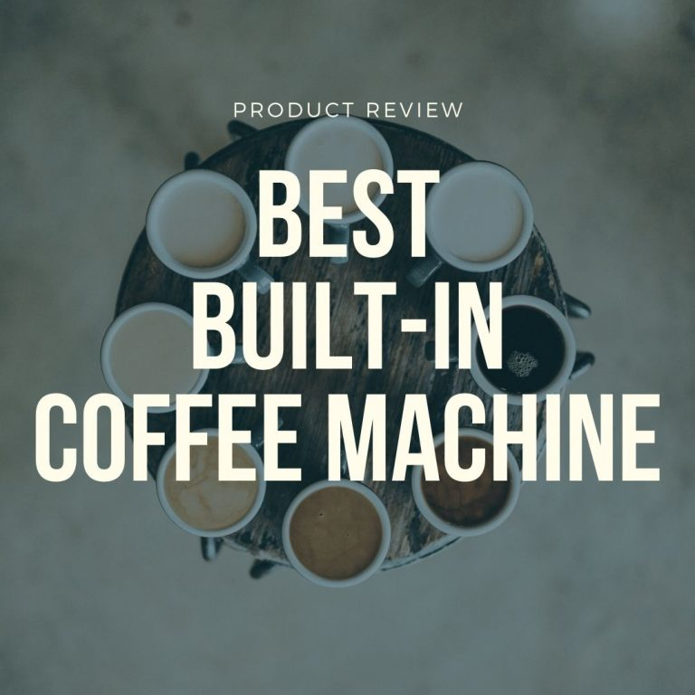 best built in coffee machines
