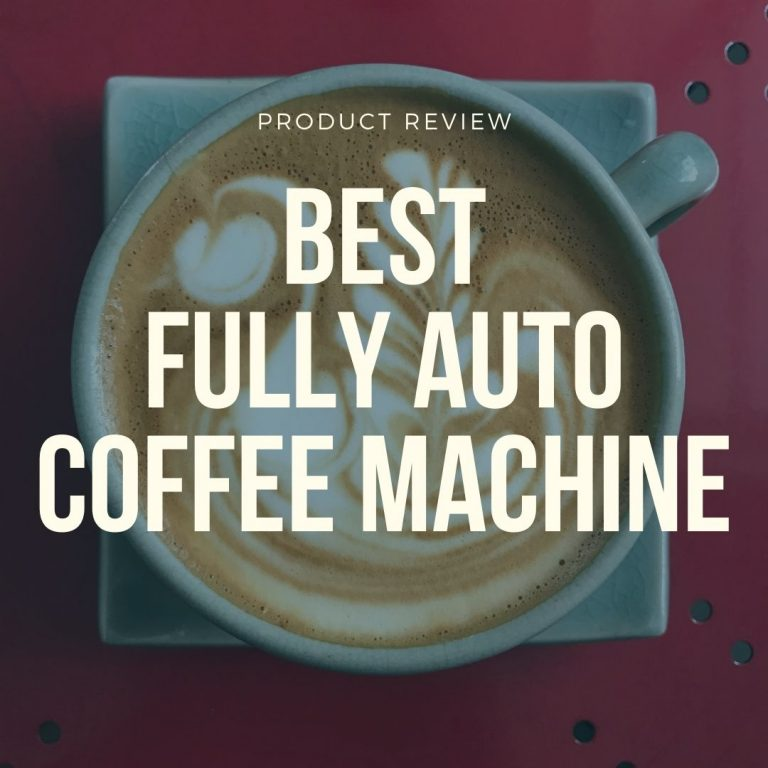 best fully automatic coffee machines