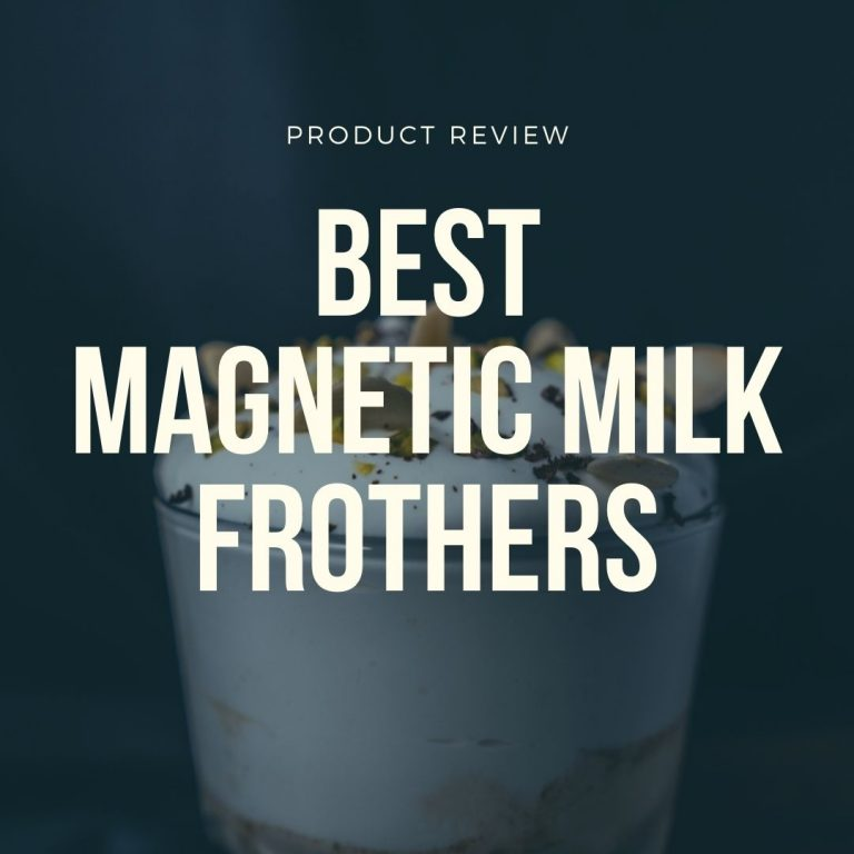 best induction magnetic milk frothers