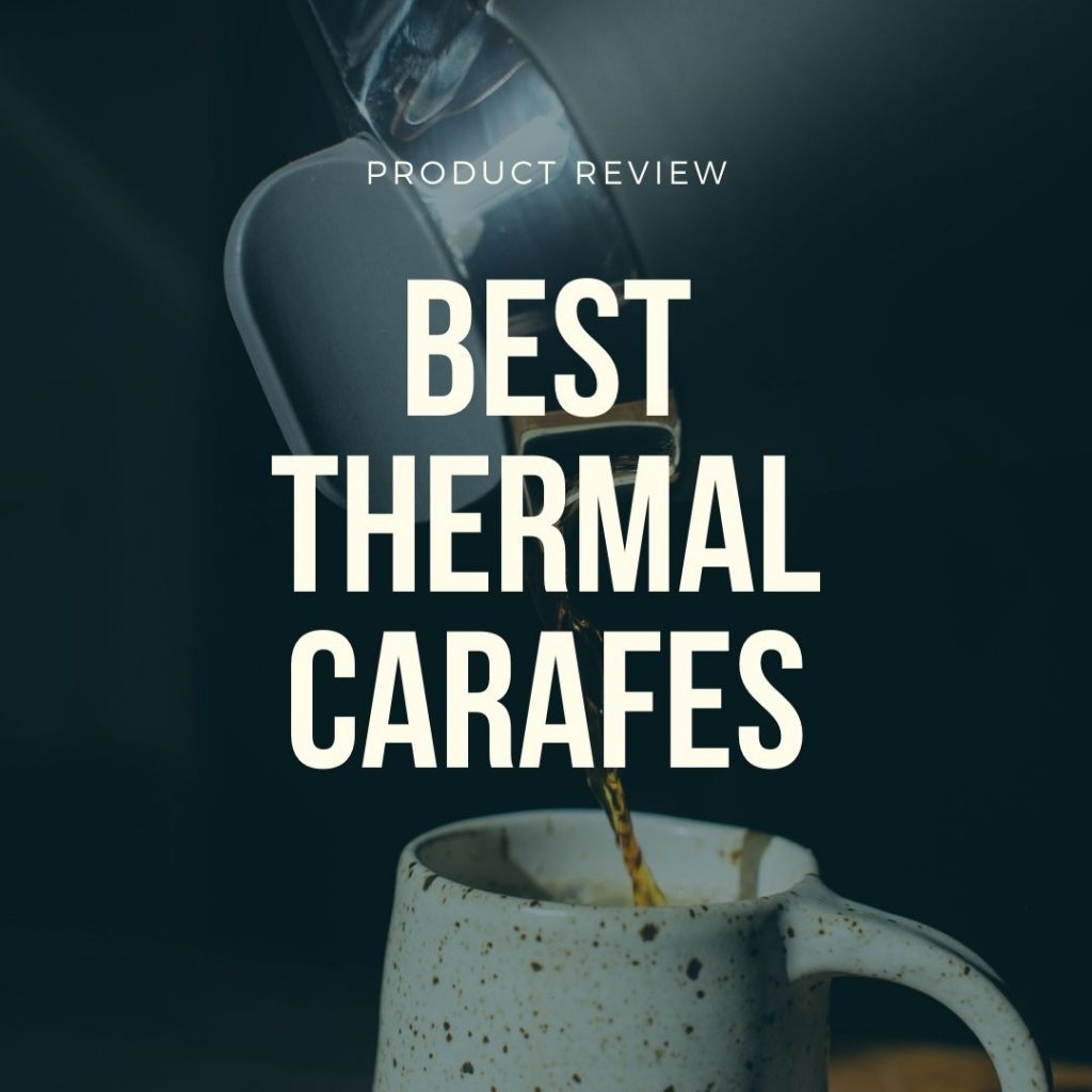 best thermal carafes